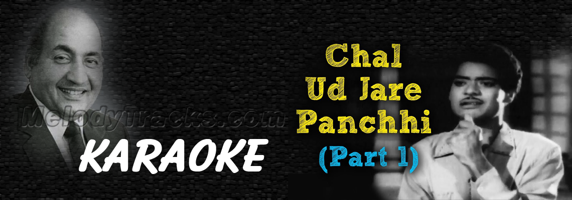 Chal Ud Ja Re Punchhi - Part 1