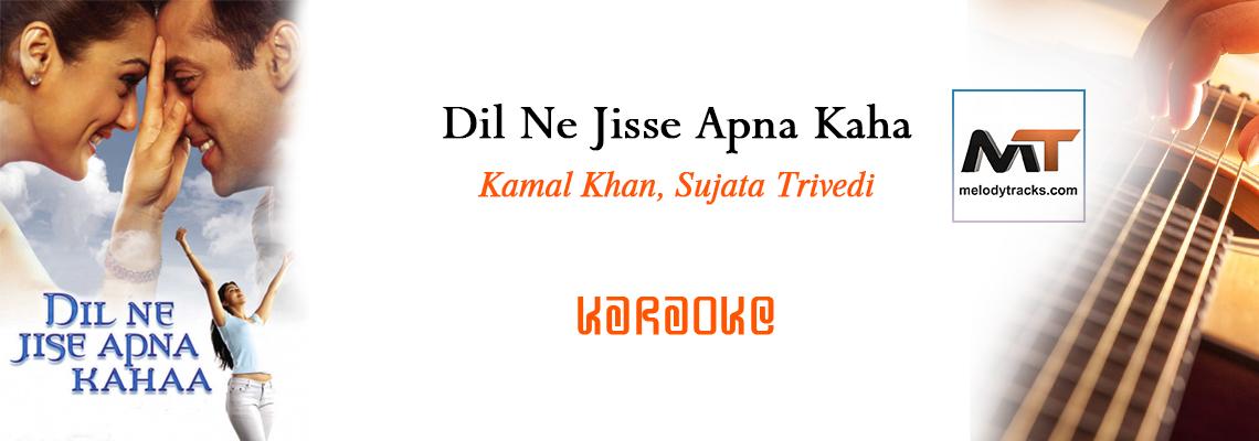 Dil Ne Jisse Apna Kaha - Karaoke