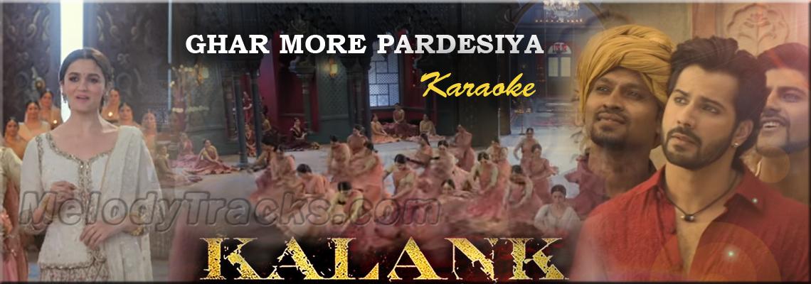 Ghar More Pardesiya - Mp3 + VIDEO Karaoke