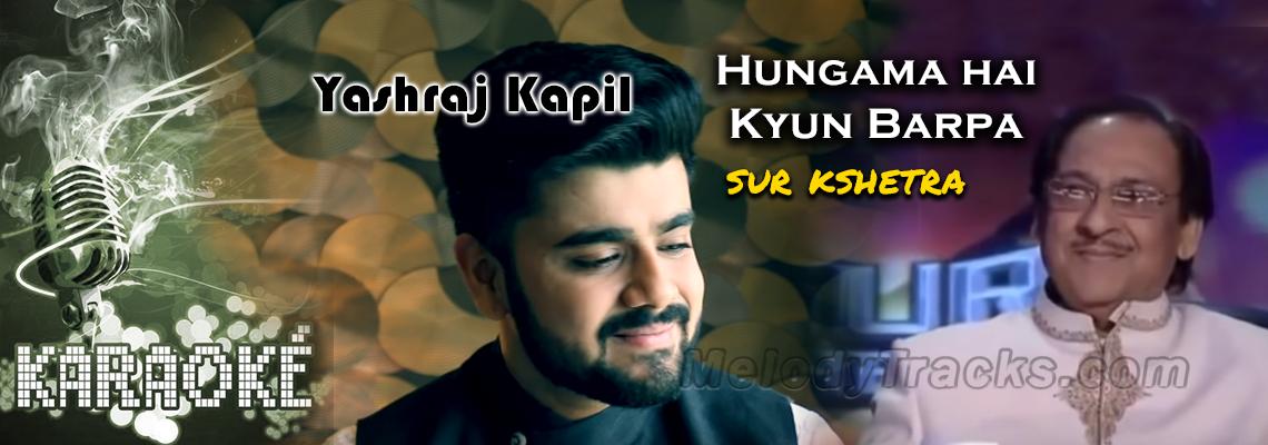 Hangama hai Kyun barpa - Karaoke - Sur Kshetra - Yashraj Kapil