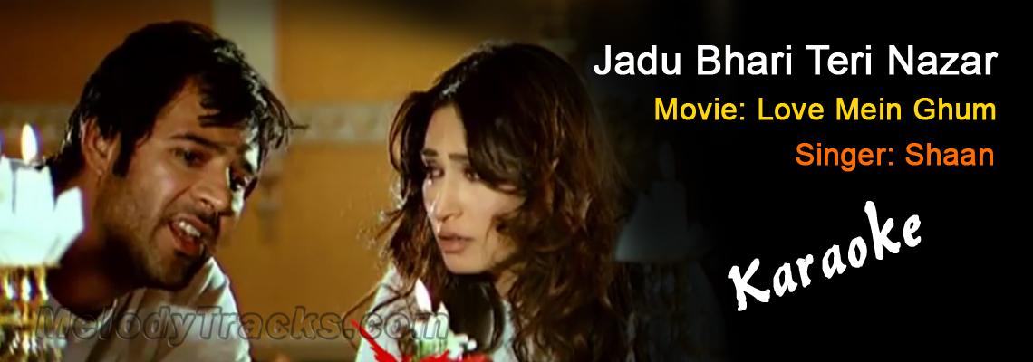 Jadu Bhari Teri Nazar - Karaoke Mp3 - Shaan - Love Mein Ghum
