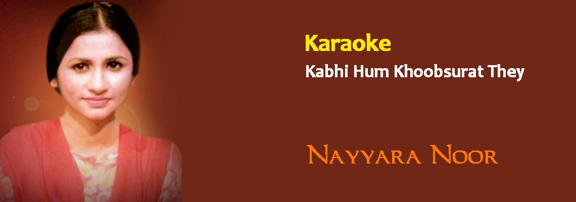 Kabhi Hum Khoobsurat They - Nayyara Noor