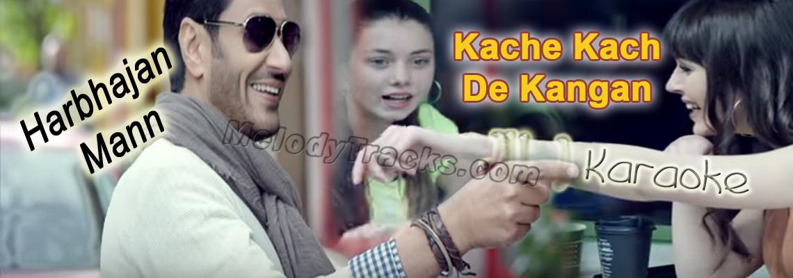 Kache Kach de Kangan - Mp3 + VIDEO Karaoke