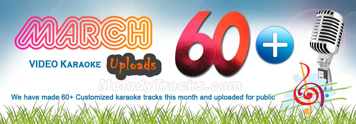 60+ Customized Video Karaoke March Uploads
