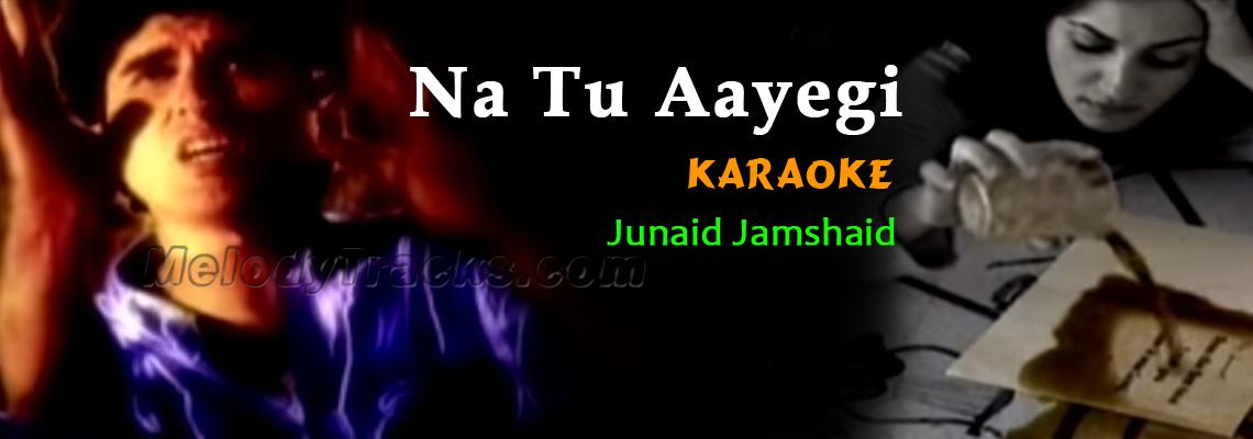 Na Tu Aaye Gi Na Chain Aaye Ga - Mp3 + VIDEO Karaoke