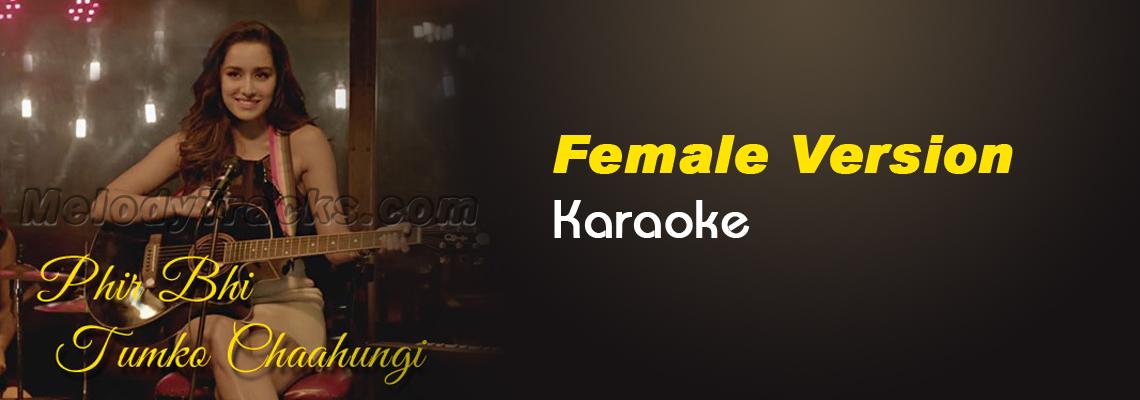 Phir Bhi Tumko Chaahungi - Female Version