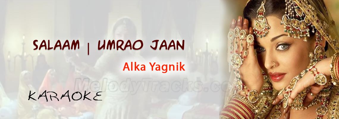 Salaam - Karaoke - Alka Yagnik - Umrao Jaan