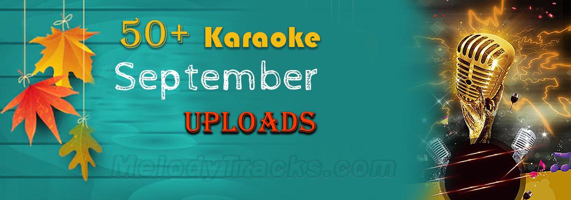 50+ Karaoke Uploaded in September