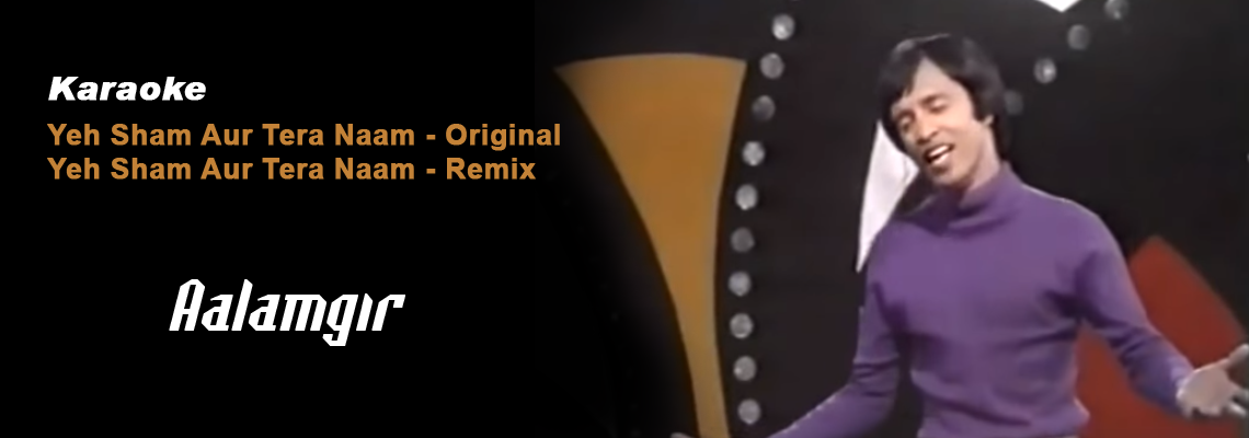 Yeh Sham Aur Tera Naam - VIDEO Karaoke - Alamgir