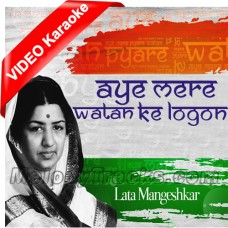 Ae Mere Watan Ke Logo - Mp3 + VIDEO Karaoke - Lata Mangeskar - Indian National