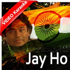 Jay Ho - Mp3 + VIDEO Karaoke - A.R Rehman - Indian National