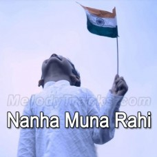 Nanha Muna Rahi - Karaoke Mp3 - Shanti Mathur - Indian National