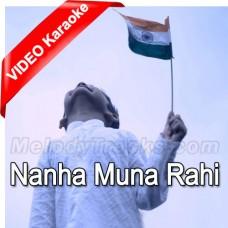 Nanha Muna Rahi - Mp3 + VIDEO Karaoke - Shanti Mathur - Indian National