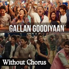 Gallan Goodiyan - Without Chorus - Karaoke Mp3 - Yashita - Manish - Shankar - Dil Dhadakne Do