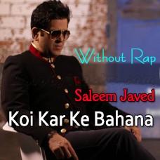 Koi Kar Ke Bahana Sanu Mil - Without Rap - Karaoke MP3 - Saleem Javed