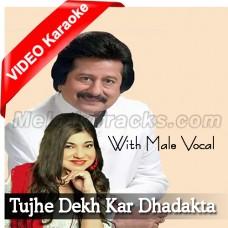 Tujhe Dekh Kar Dhadakta Hai Dil - With Male Vocal - Mp3 + VIDEO Karaoke - Alka - Punkaj