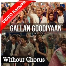 Gallan Goodiyan - Without Chorus - Mp3 + VIDEO Karaoke - Yashita - Manish - Shankar - Dil Dhadakne Do