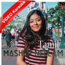 Hindi X Mashup - Tamil - Mp3 + VIDEO Karaoke - Neelam Matadin - Free Style