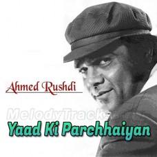 Tumhari Yaad Ki Parchhaiyan - Karaoke Mp3 - Ahmed Rushdi
