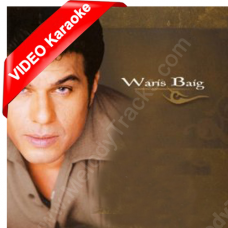 Aa pyar dil mein jaga - Mp3 + VIDEO Karaoke - Waris Baig - NEW Version