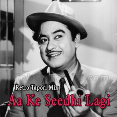 Aa Ke Seedhi Lagi - Remix - Karaoke Mp3 - Kishore Kumar - Retro Tapori Mix