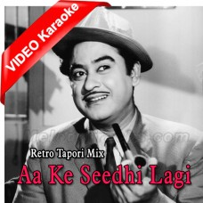 Aa Ke Seedhi Lagi - Remix - Mp3 + VIDEO Karaoke - Kishore Kumar - Retro Tapori Mix