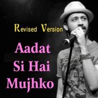 Aadat Si Hai Mujhko - Revised Version - Karaoke Mp3 - Atif Aslam