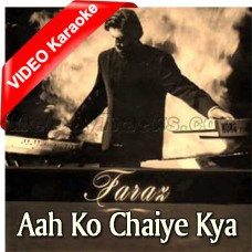 Aah Ko Chaiye Kya - Mp3 + VIDEO Karaoke - Faraz