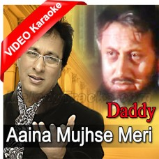 Aaina Mujhse Meri Pehli Si - Mp3 + VIDEO Karaoke - Talat Aziz - Daddy