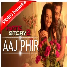 Aaj Phir Tum Pe - Mp3 + VIDEO Karaoke - Arijit Singh - Hate Story 2