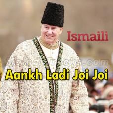 Ankh Ladi Joi Joi Tha - Ginan - Karaoke Mp3 - Religious - Agha Khan Ismaili