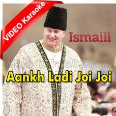 Ankh Ladi Joi Joi Tha - Ginan - Mp3 + VIDEO Karaoke - Religious - Agha Khan Ismaili