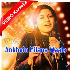Aankhein Milane Waale - Mp3 + VIDEO Karaoke - Nazia Hassan