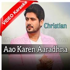 Aao Karen Aaradhna Yashhu Masih Ki - Mp3 + VIDEO karaoke - Christian - Ankur Masih