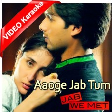 Aaoge Jab Tum - Mp3 + VIDEO Karaoke - Rashid Khan - Jab We Met