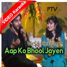 Aap Ko Bhool Jayen Hum - Mp3 + VIDEO Karaoke - Ali Abbas - Sara Raza Khan