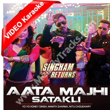 Aata majhi satakli - Mp3 + VIDEO Karaoke - Singham - Honey Singh
