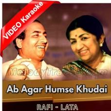 Ab Agar Humse Khudai Bhi Khafa - Mp3 + VIDEO Karaoke - Rafi - Lata Mangeshkar