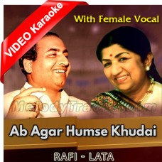 Ab Agar Humse Khudai Bhi - With Female Vocal - Mp3 + VIDEO Karaoke - Rafi - Lata Mangeshkar