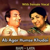 Ab Agar Humse Khudai Bhi - With Female Vocal - Karaoke Mp3 - Rafi - Lata Mangeshkar