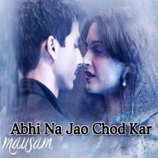 Abhi Na Jao Chod Kar - Unplugged - Karaoke Mp3 - Shreya Goshal