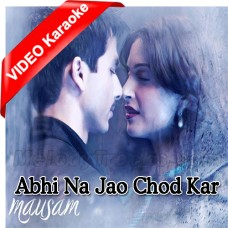 Abhi Na Jao Chod Kar - Unplugged - Mp3 + VIDEO Karaoke - Shreya Goshal