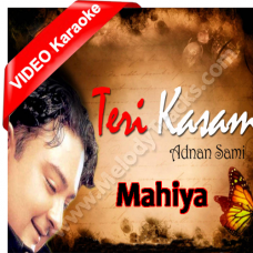 Mahiya - MP3 + VIDEO Karaoke - Adnan Sami - Teri Kasam