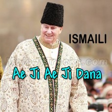 Ae Ji Ae Ji Dana Dana - Ginan - Karaoke Mp3 - Religious - Agha Khan Ismaili