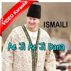 Ae Ji Ae Ji Dana Dana - Ginan - Mp3 + VIDEO Karaoke - Religious - Agha Khan Ismaili