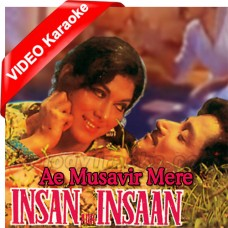 Ae Musavir Mere Mehboob - Mp3 + VIDEO Karaoke - Rafi - Insan Aur Insaan