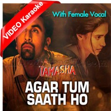 Agar Tum Saath Ho - With Female Vocal - Mp3 + VIDEO Karaoke - Alka Yagnik - Arijit Singh
