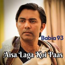 Aisa Laga Koi Paas Hai - Karaoke Mp3 - Sajjad Ali