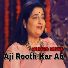 Aji Rooth Kar Ab Kahan Jaiyega - Karaoke Mp3 - Anuradha Paudwal
