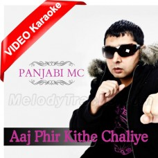 Aaj Phir Kithe Chaliye - Mp3 + VIDEO Karaoke - Punjabi Bhangra - Morni